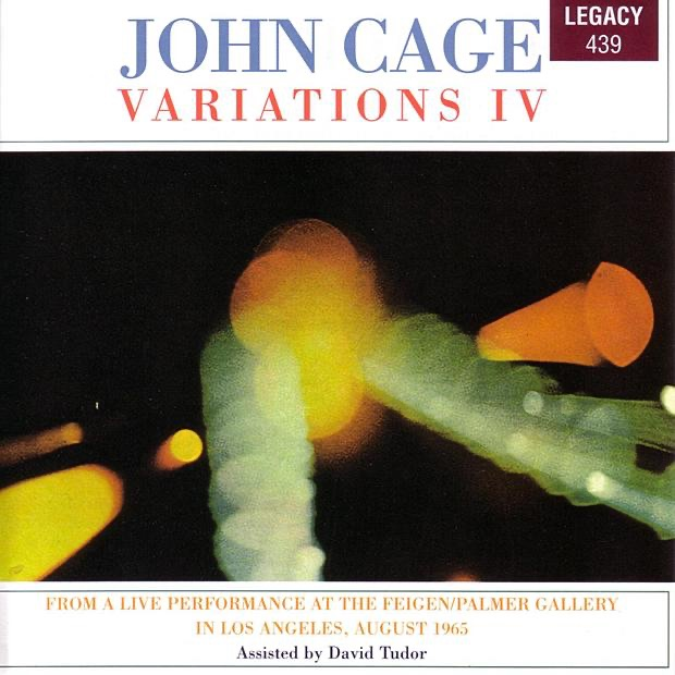 Cage: Variations IV - From a Live Performance at the Feigen/Palmer Gallery in Los Angeles, August 1965