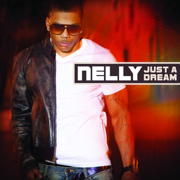 Just a Dream - Nelly - Nelly