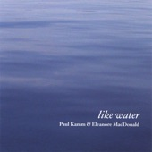 Paul Kamm & Eleanore MacDonald - Like Water