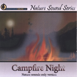 Campfire Night (Nature Sounds Only Version) by Nature Sound