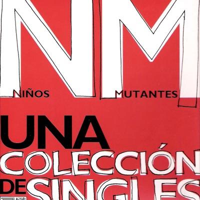 Una Colección de Singles - Niños Mutantes