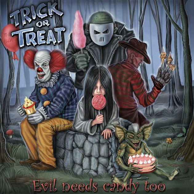 Trick or Treat – Evil Needs Candy Too