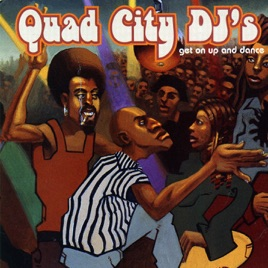 Get On Up And Dance Quad City Dj S