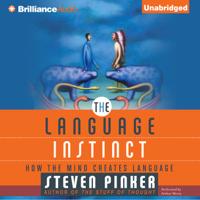 Steven Pinker - The Language Instinct: How the Mind Creates Language  (Unabridged) artwork