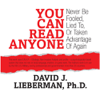 You Can Read Anyone: Never Be Fooled, Lied to, or Taken Advantage of Again (Unabridged) - David J. & Lieberman