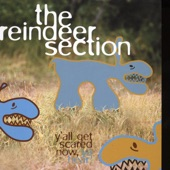 Reindeer Section - I'Ve Never Understood
