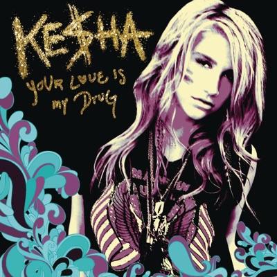 Your Love Is My Drug - Single - Kesha