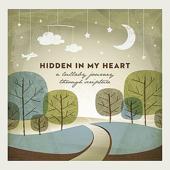 Hidden in My Heart: A Lullaby Journey Through Scripture