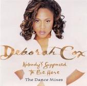 Deborah Cox - Nobody's Supposed To Be Here