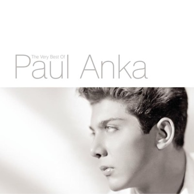 Put Your Head On My Shoulder: The Very Best Of Paul Anka - Paul Anka