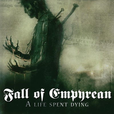 A Life Spent Dying - Fall of Empyrean