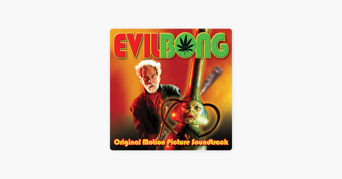 Evil Bong Original Motion Picture Soundtrack By Various Artists On Apple Music