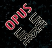 Opus - Live Is Life (digitally remastered)