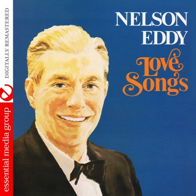 Love Songs (Remastered) - Nelson Eddy