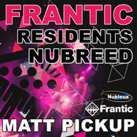 Frantic Residents NuBreed - Mixed By Matt Pickup