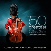 The 50 Greatest Pieces of Classical Music - London Philharmonic Orchestra & David Parry - London Philharmonic Orchestra & David Parry