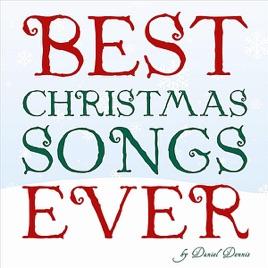 best christmas songs ever daniel dennis - The Best Christmas Songs
