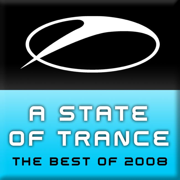 A State of Trance, the Best of 2008 by Robert Nickson, 8 Wonders &  Absolute on iTunes