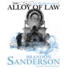Brandon Sanderson - The Alloy of Law: A Mistborn Novel (Unabridged) artwork
