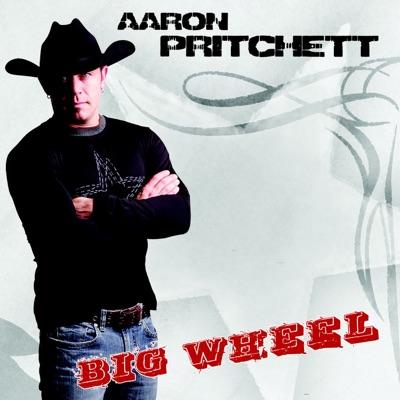 Big Wheel (Remastered) - Aaron Pritchett