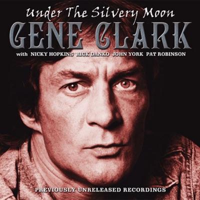 Under the Silvery Moon - Gene Clark