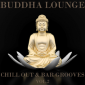 Buddha Lounge Chill Out & Bar Grooves, Vol. 2 (The Ultimate Master Collection)