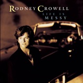 Rodney Crowell - Let's Make Trouble