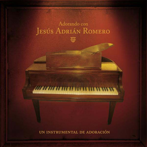Adorando Con Jess Adrian Romero De Worship Band En Apple Music