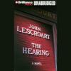 John Lescroart - The Hearing: A Dismas Hardy Novel (Unabridged) [Unabridged  Fiction] artwork