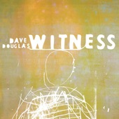 Dave Douglas - Child of All Nations