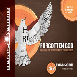 Forgotten God: Remembering Our Crucial Need for the Holy Spirit (Unabridged) audiobook