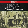 100 Hits: Greatest Classical Composers - Various Artists