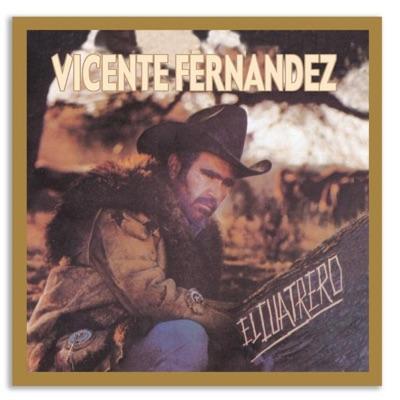 El Cuatrero - Vicente Fernández