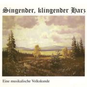 Singender, klingender Harz - Eine musikalische Volkskunde - Various Artists - Various Artists