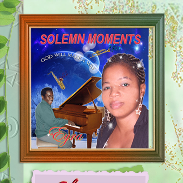 Solemn Moments (Soothing Christian Instrumentals of Favorite Hymns) by Eyra