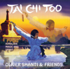 Tai Chi Too - Oliver Shanti & Friends