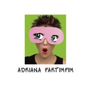 Fico Assim Sem Você - Adriana Partimpim - Adriana Partimpim