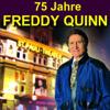 75 Jahre Freddy Quinn - Herzlichen Glückwunsch - Freddy Quinn