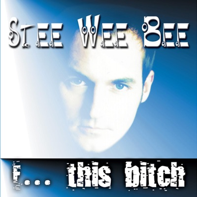 Stee Wee Bee - F... This Bitch
