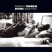 Robert Francis - One By One