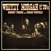 WHITEY MORGAN AND THE 78'S - HONKY TONK ANGEL
