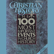 Christian History Issue #28: The 100 Most Important Events in Church History (Unabridged)