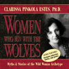 Clarissa Pinkola Estés, PhD - Women Who Run with the Wolves: Myths and Stories of the Wild Woman Archetype artwork