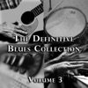 The Definitive Blues Collection, Vol. 3