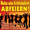 Heiss wie Frittenfett: Abfeiern! - Various Artists