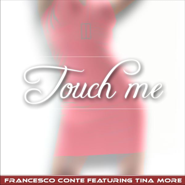 Touch me more