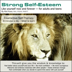 Strong Self-Esteem: Like Yourself Now and Forever (Original Staging Nonfiction)