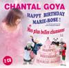 Happy Birthday Marie-Rose & Mes plus belles chansons - Chantal Goya