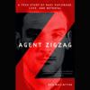 Ben Macintyre - Agent Zigzag: A True Story of Nazi Espionage, Love, and Betrayal (Unabridged) [Unabridged Nonfiction]  artwork