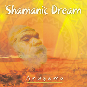 Shamanic Dream - Anugama - Anugama